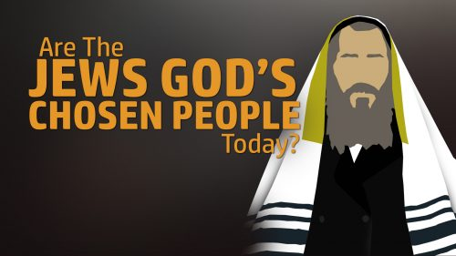 Are the Jews God's Chosen People Today?