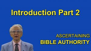 2. Introduction Part 2 | Ascertaining Bible Authority