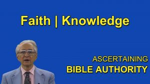 8. Faith – Knowledge | Ascertaining Bible Authority