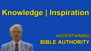 9. Knowledge – Inspiration | Ascertaining Bible Authority