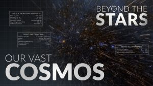 Our Vast Cosmos | Beyond the Stars