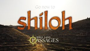 Go Now to Shiloh   Bible Land Passages