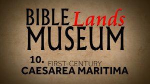 10. First-Century Caesarea Maritima   Bible Lands Museum