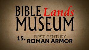 15. First-Century Roman Armor | Bible Lands Museum