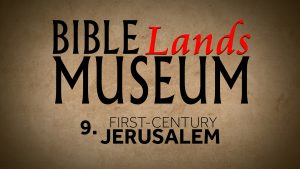 9. First-Century Jerusalem   Bible Lands Museum
