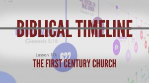 10. Timeline of the First Century Church | Biblical Timeline