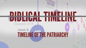 2. Timeline of Patriarchy | Biblical Timeline