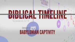 6. Babylonian Captivity | Biblical Timeline