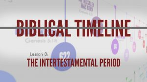 8. The Intertestamental Period | Biblical Timeline