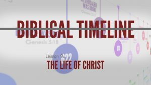 9. The Life of Christ | Biblical Timeline