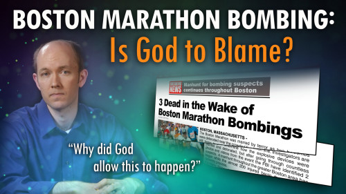 Boston Marathon Bombing - Is God to Blame?