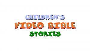 Children's Video Bible Stories