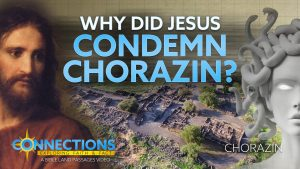 Why Did Jesus Condemn Chorazin? | BLP Connections: Chorazin