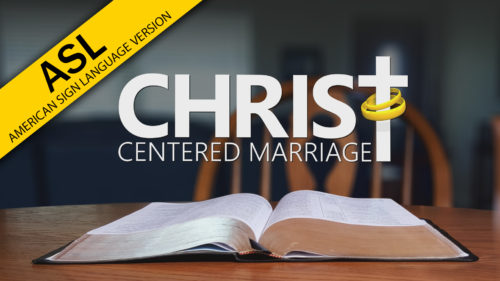 Christ-Centered Marriage in ASL