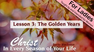 3. The Golden Years | Christ in Every Season of Your Life