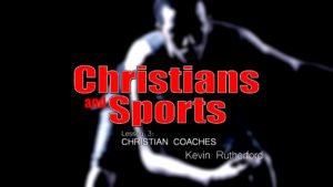 3. Christian Coaches | Christians and Sports