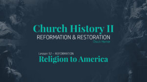 Lesson 12: Reformation - Religion to America