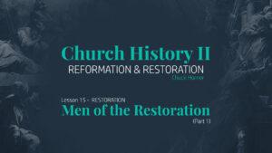 Lesson 15: Restoration - Men of the Restoration (Part 1)