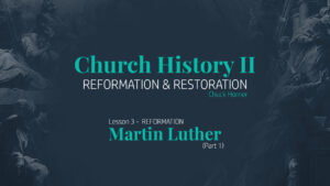 Lesson 3: Reformation - Martin Luther (Part 1)