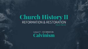 Lesson 7: Reformation - Calvinism