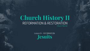 Lesson 9: Reformation - Jesuits