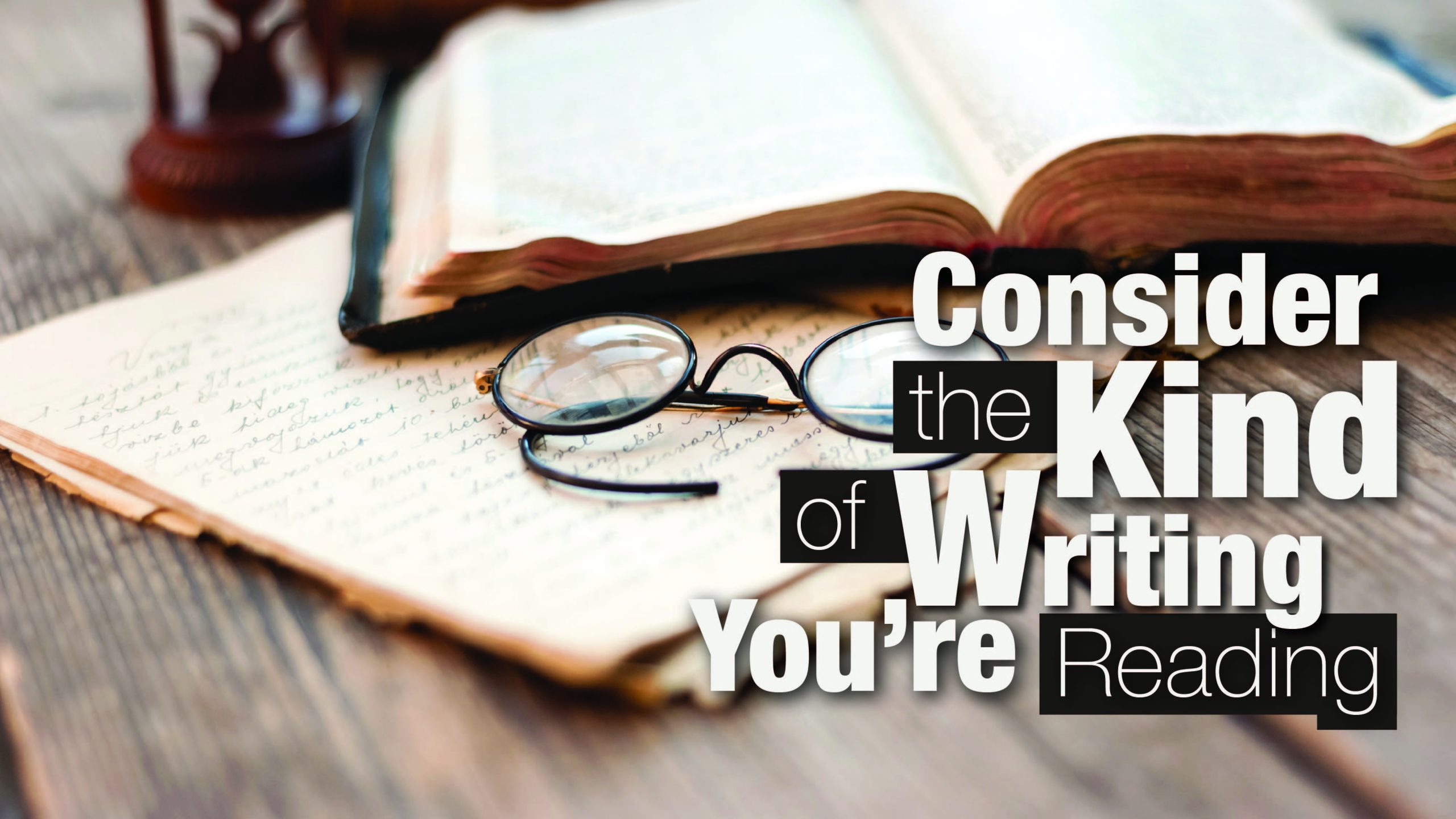 Consider the Kind of Writing You're Reading