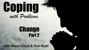 Coping with Problems: 18. Change (Part 2)