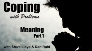 Coping with Problems: 30. Meaning (Part 2)