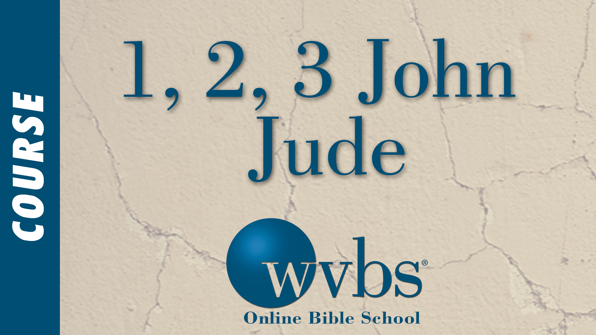 1st, 2nd, 3rd John and Jude (Online Bible School)