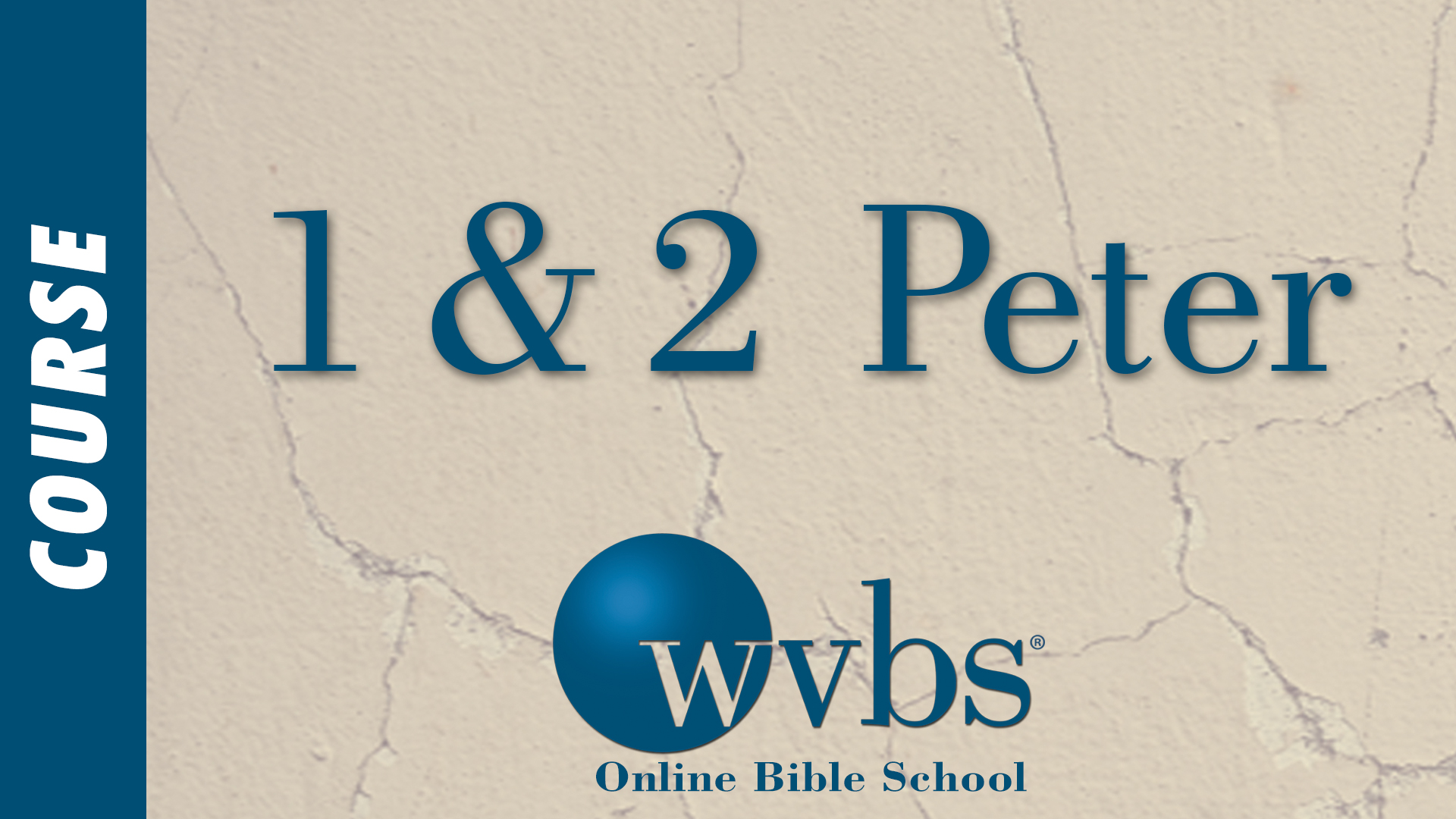 1st and 2nd Peter (Online Bible School)