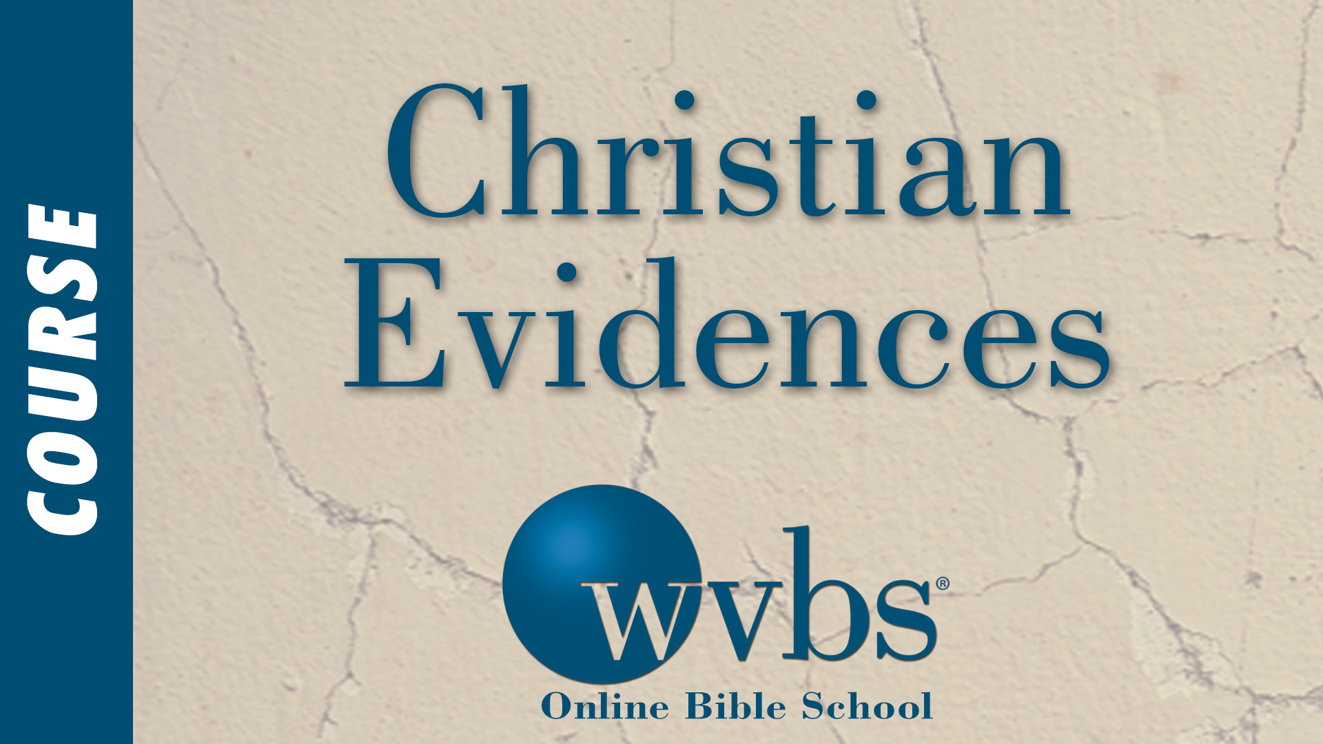 Christian Evidences (Online Bible School)