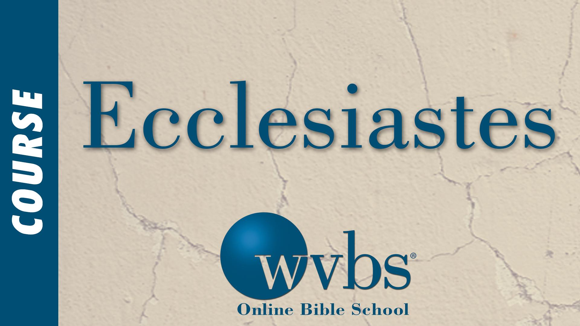 Ecclesiastes (Online Bible School)