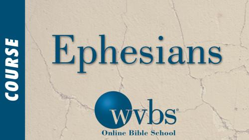 Ephesians (Online Bible School)
