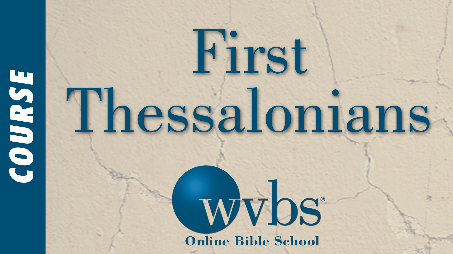 First Thessalonians (Online Bible School)