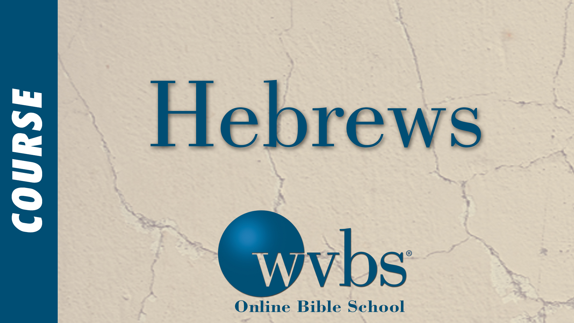 Hebrews (Online Bible School)