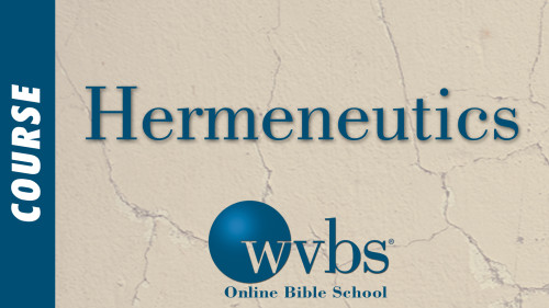 Hermeneutics (Online Bible School)
