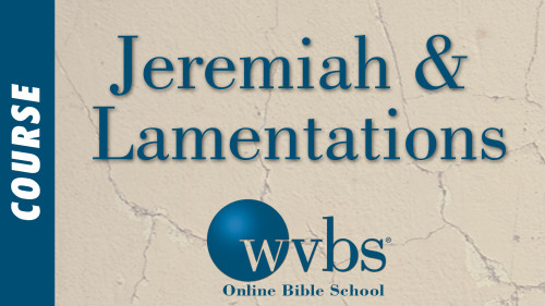 Jeremiah and Lamentations (Online Bible School)