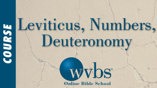 Leviticus, Numbers, Deuteronomy (Online Bible School)
