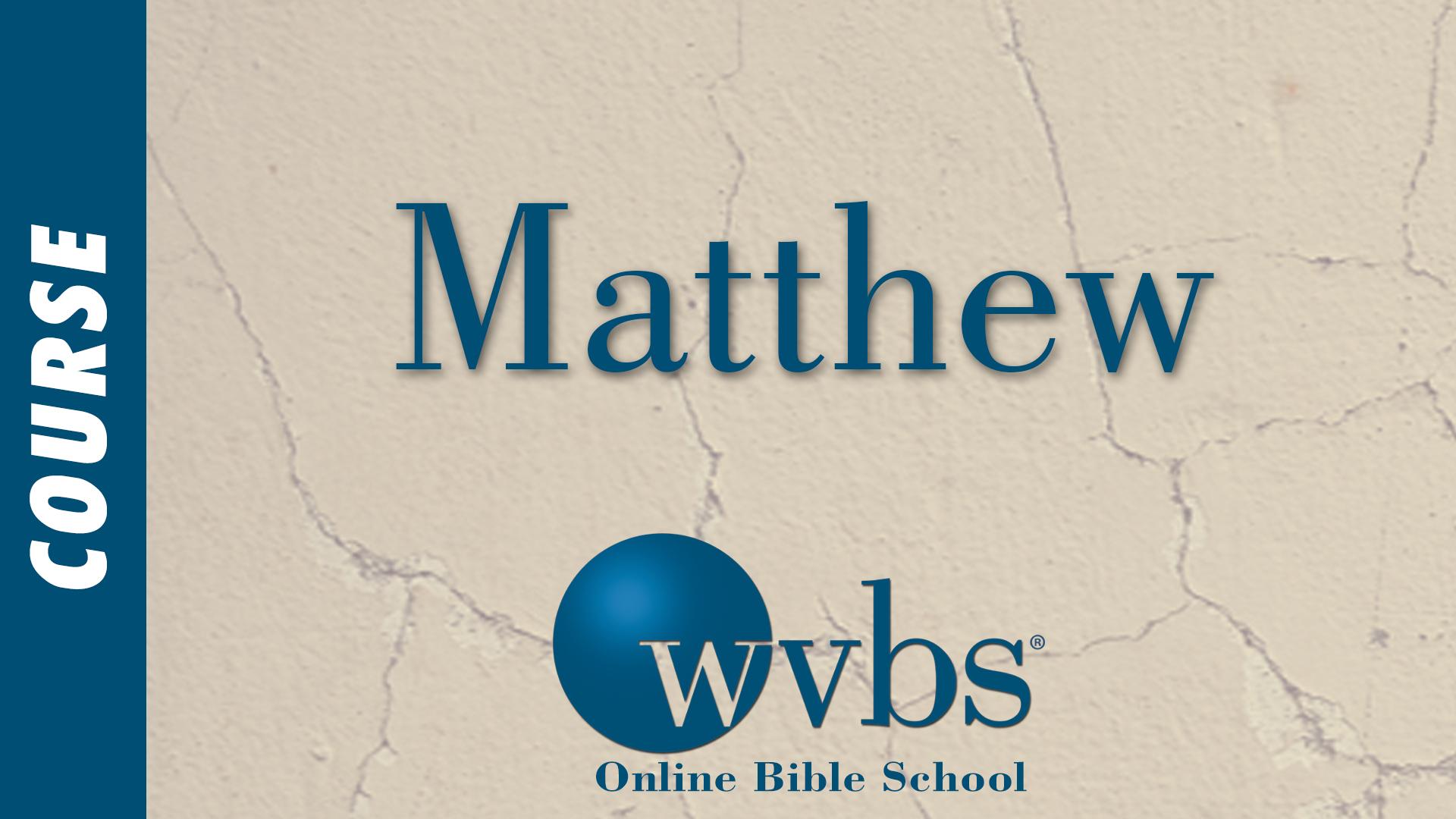 Matthew (Online Bible School)