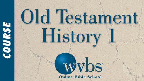 Old Testament History 1 (Online Bible School)
