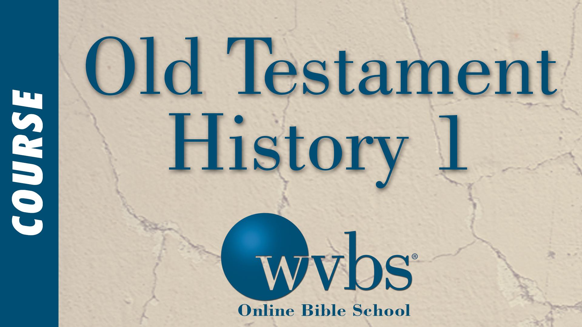 Old Testament History 1 (Online Bible School)