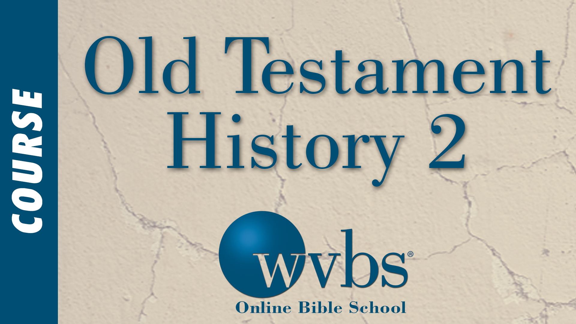 Old Testament History 2 (Online Bible School)