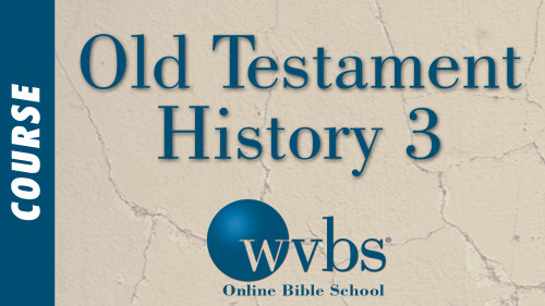 Old Testament History 3 (Online Bible School)
