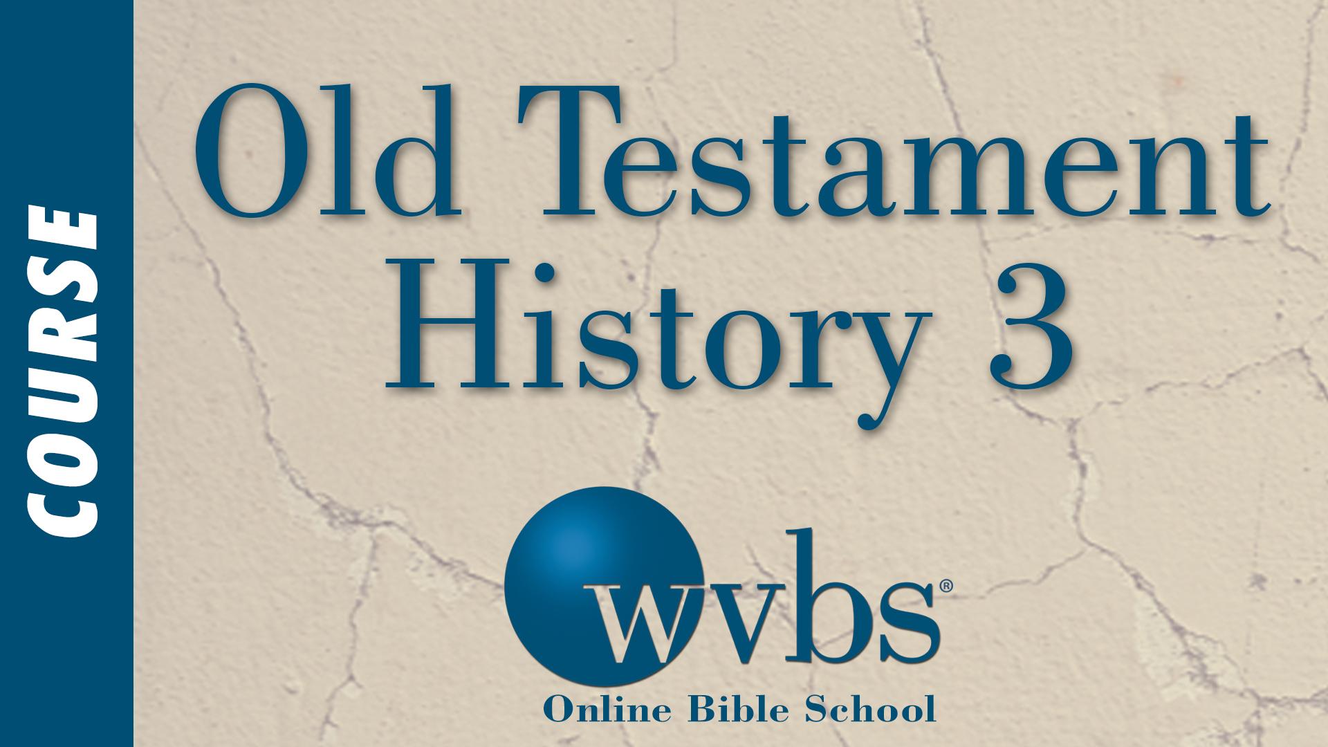 Old Testament History 3 (Online Bible School)