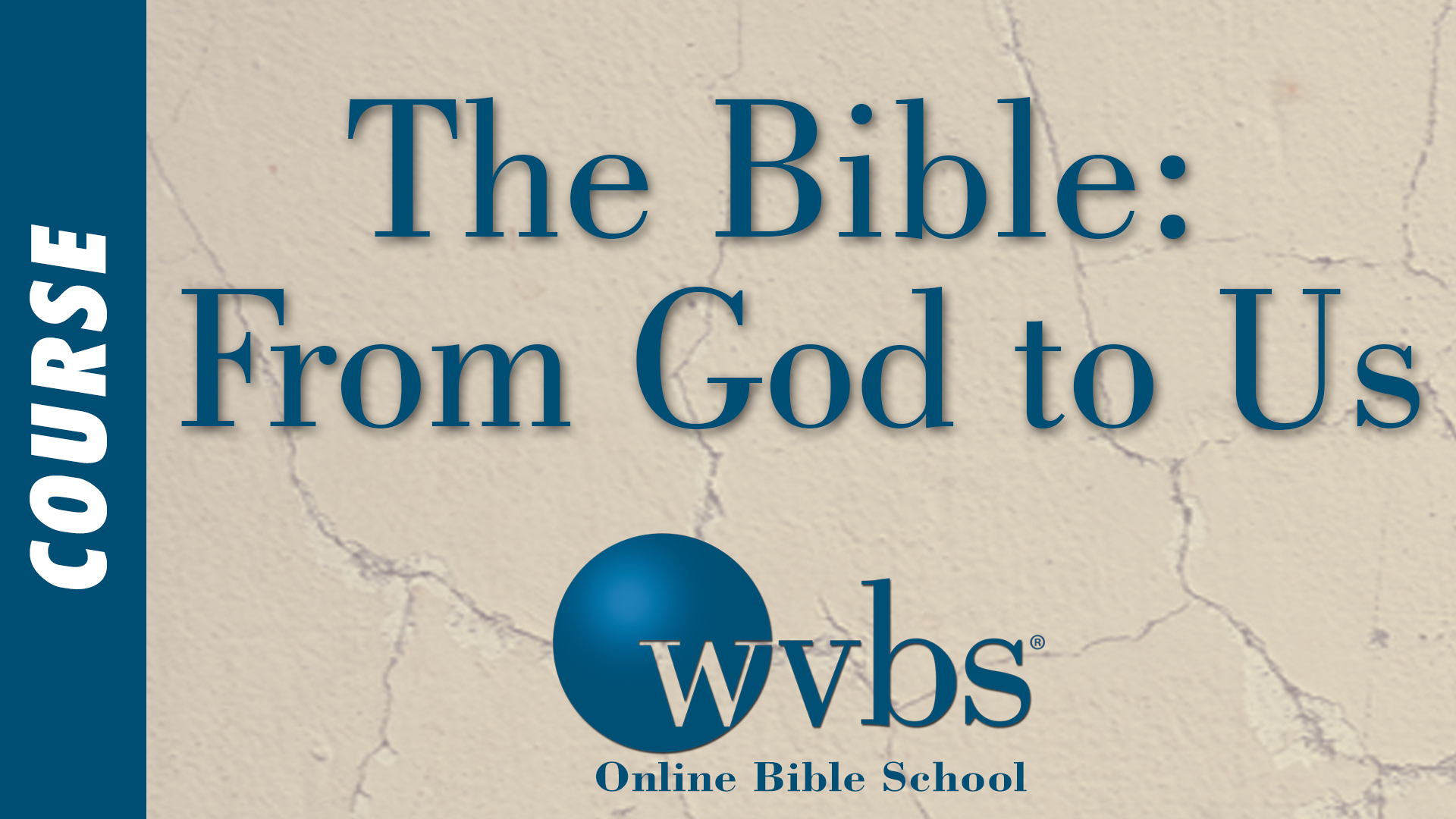 Bible From God to Us (Online Bible School)