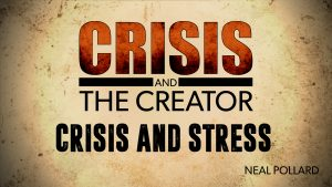 Crisis and Stress | Crisis and the Creator