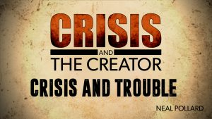 Crisis and Trouble   Crisis and the Creator