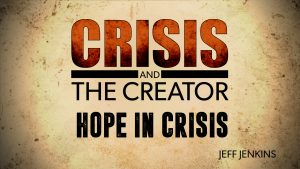 Hope in Crisis | Crisis and the Creator
