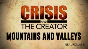 Mountains and Valleys   Crisis and the Creator