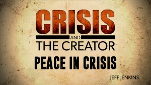 Peace in Crisis   Crisis and the Creator